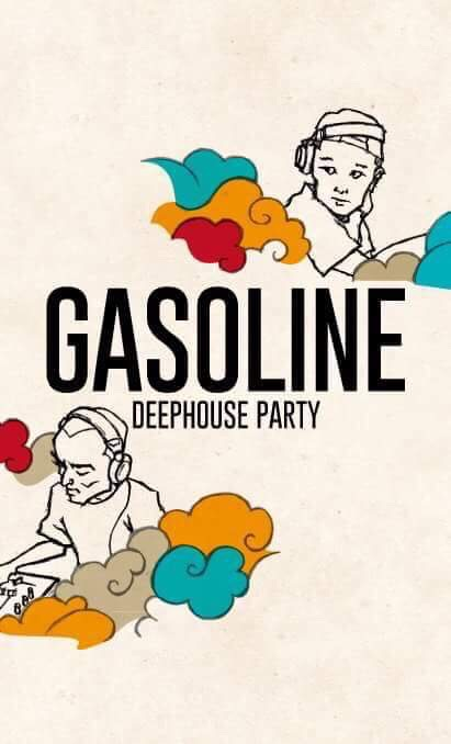 """DEEP HOUSE PARTY """"GASOLINE"""""""